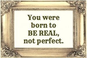 You-Were-Born-to-Be-Real